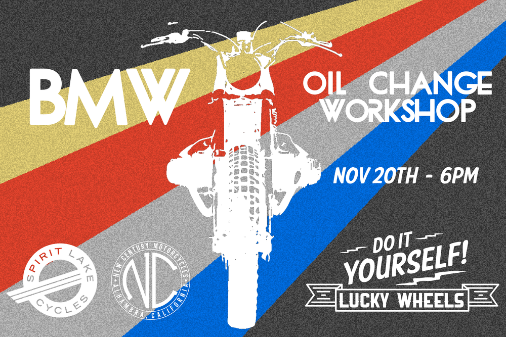 Learn how to change your oil from the pros! New Century Motorcycles and Spirit Lake Cycles have partnered with us for this DIY workshop. From airheads to R Nine T's, you'll get a full rundown on how to change the oil on your BMW motorcycle.  All you need to do is ride in. Oil and filters will be available for purchase at the shop.
