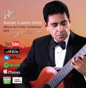"""En plataformas virtuales el disco"""" Música del Caribe colombiano para guitarra """" de Rafael Campo Vives."""