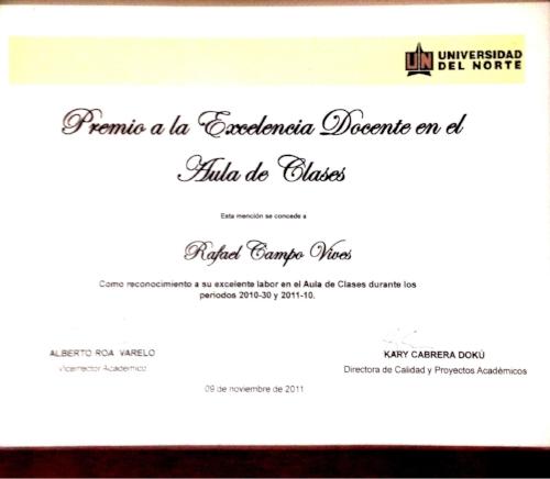 Premio a la excelencia académica otorgado al maestro Rafael Campo Vives como reconocimiento a su excelente labor en el Aula de Clases. Universidad del Norte. Año 2011.