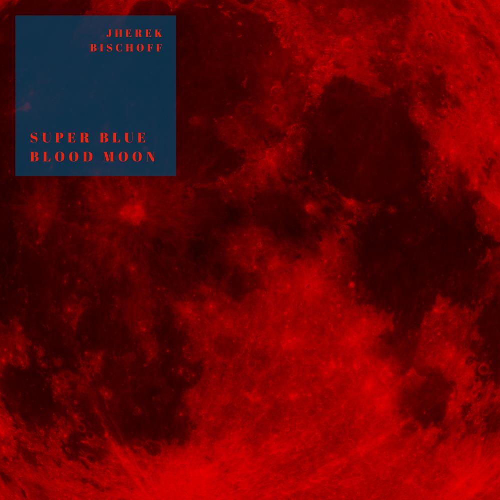 Super Blue Blood Moon Album Artwork 1000px.png
