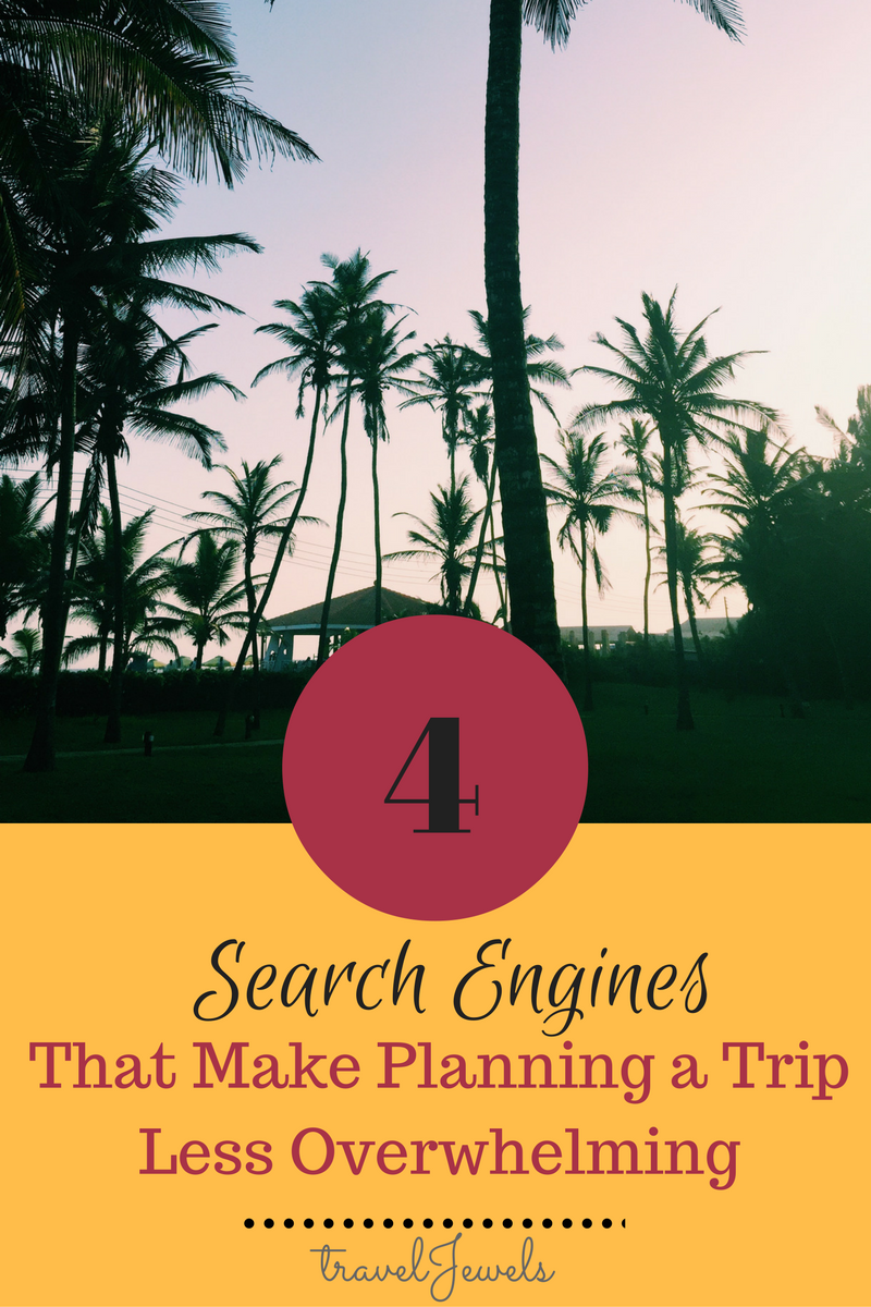 4 Search Engines That Make Planning A Trip Less Overwhelming