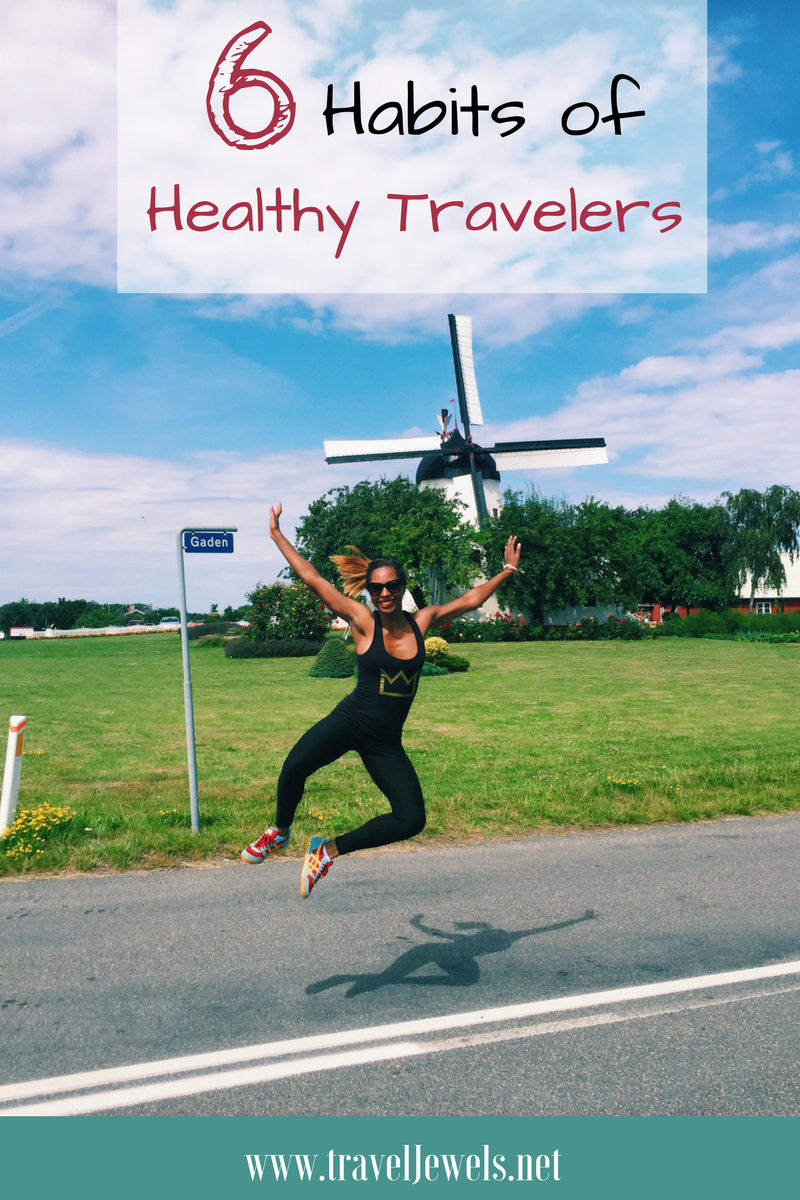 6 Habits of Healthy Travelers