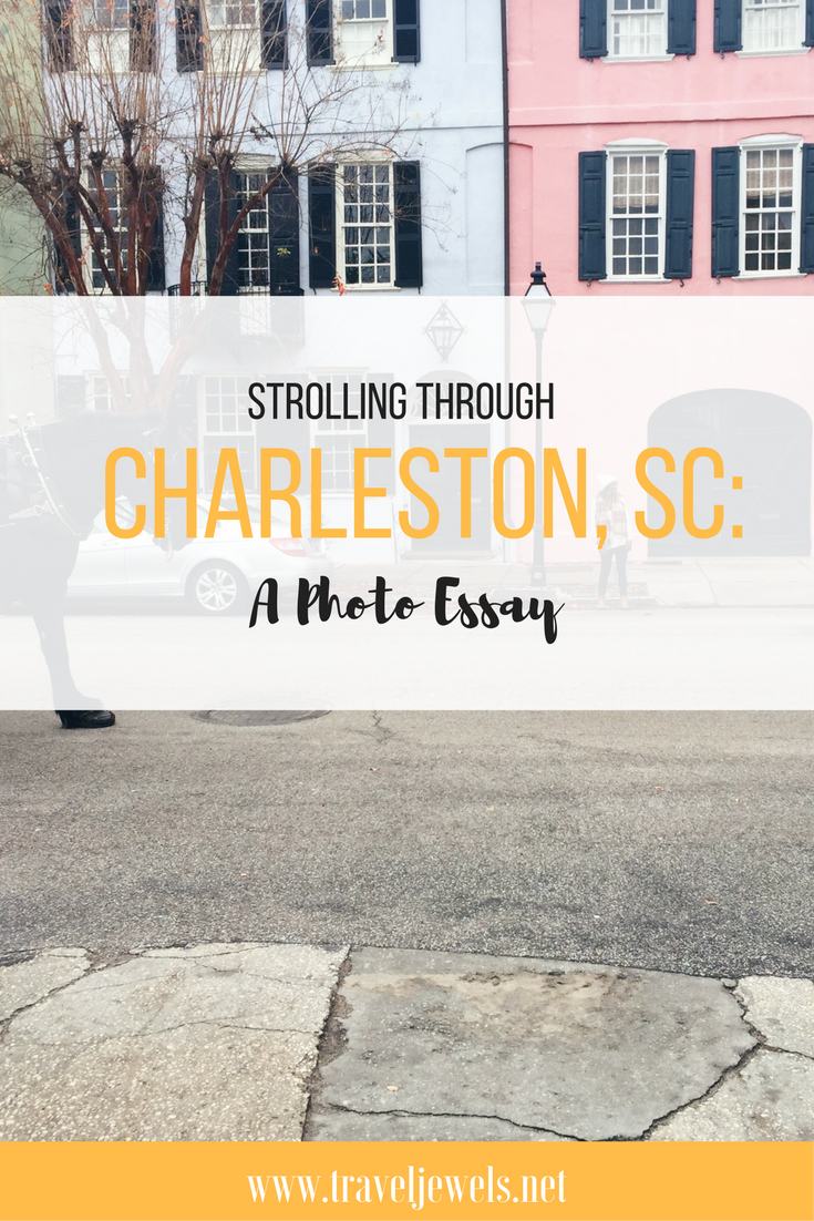 Strolling Through Charleston, SC: A Photo Essay