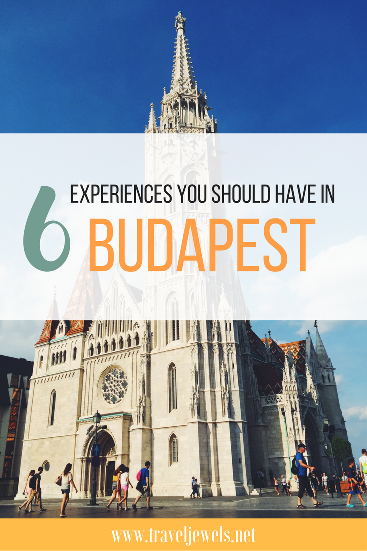 6 Experiences You Should Have in Budapest