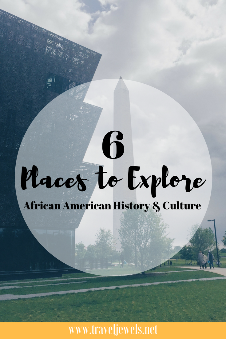 6 Places to Explore African American history & Culture