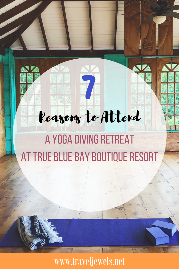 7 Reasons to Attend a Yoga Diving Retreat at the True Blue Bay Resort
