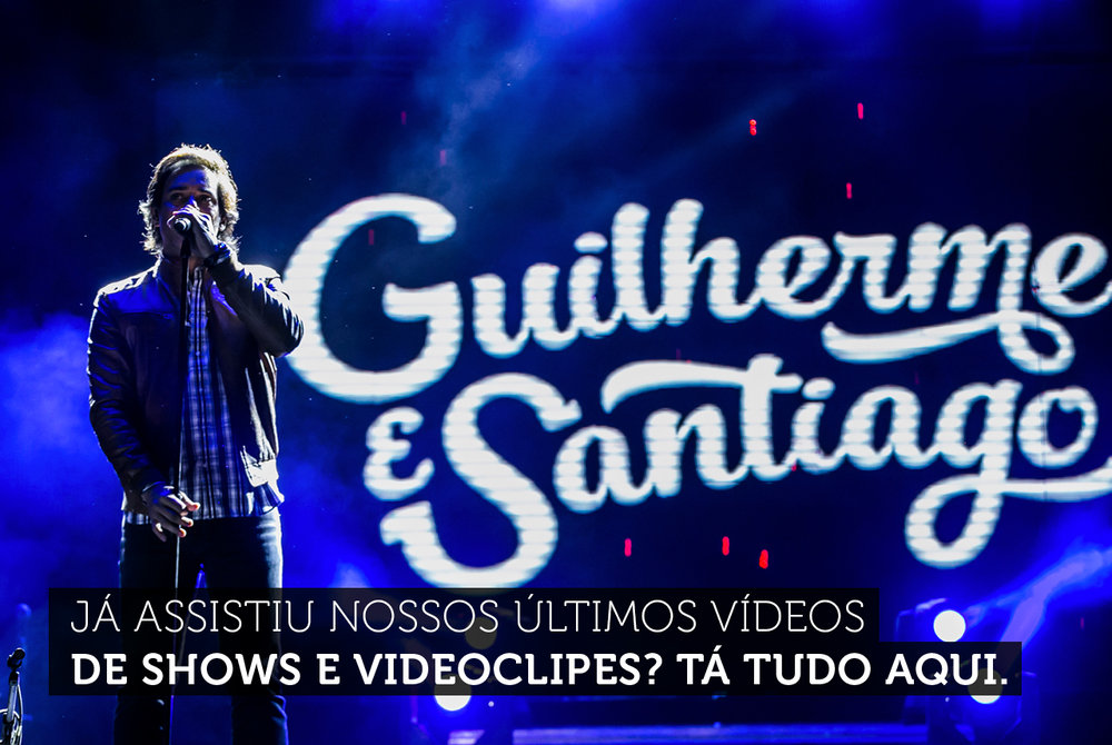 [guilherme e santiago] site_videos.jpg