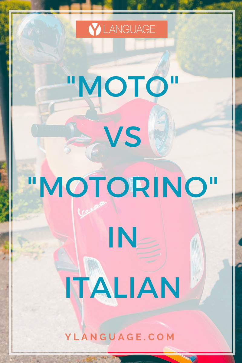 "Learn to Speak Italian: ""Moto"" vs ""Motorino"" in Italian"