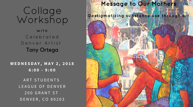 Collage Workshop -  This workshop is part of the Message to Our Mothers | Mensaje a Nuestras Madres (M2M) project exploring substance use in families through storytelling and art. This workshop is being taught by M2M commissioned artist Tony Ortega. Click here for tickets!