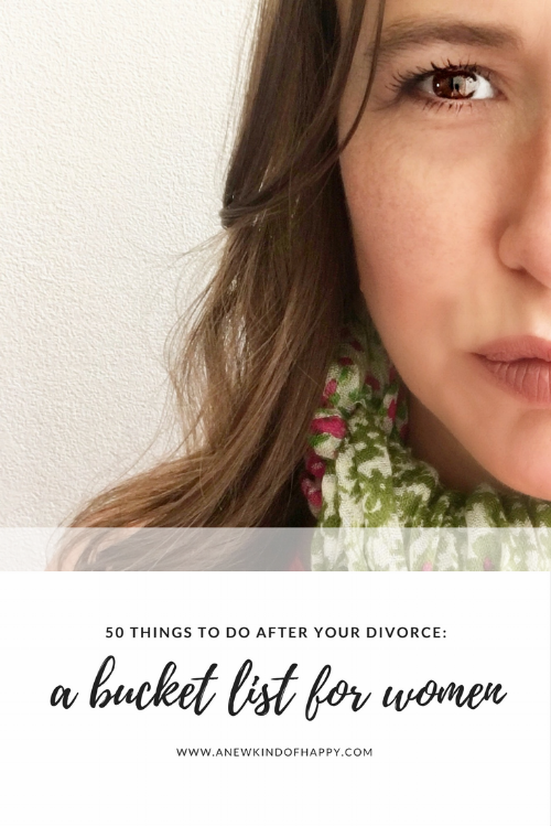 During And After My Divorce There Were New Things I Wanted To Experience Also Had A LOT Of Healing Do So Came Up With Bucket List