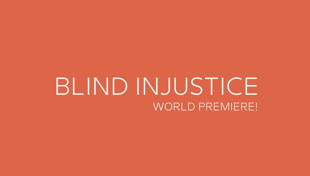 Blind Injustice Temp 1270x720_world premiere.jpg
