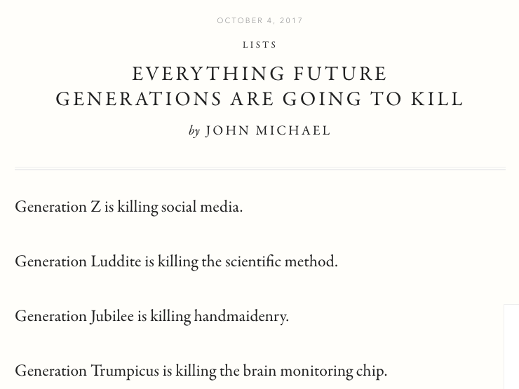 McSweeney's was the perfect home for this list parodying the many, many articles blaming millennials for the death of capitalism.