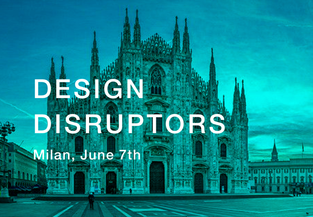 Design Disruptors Night  June 7th Milano