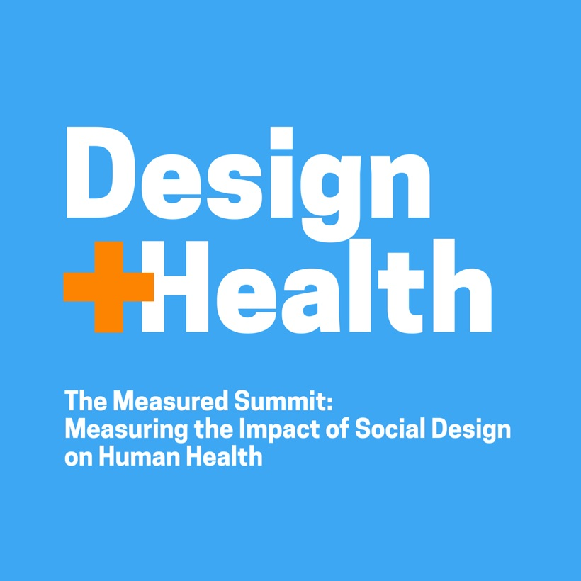 Measured Symposium, measuring the impact of design on health - NY - January 2018