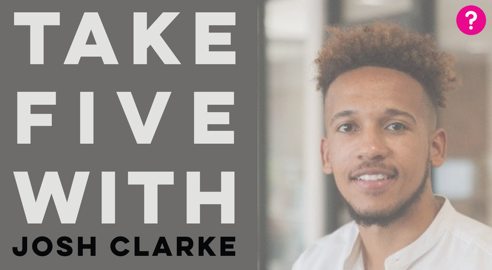 Take Five With Josh Clarke - pictured is a closeup of Josh smiling into the camera