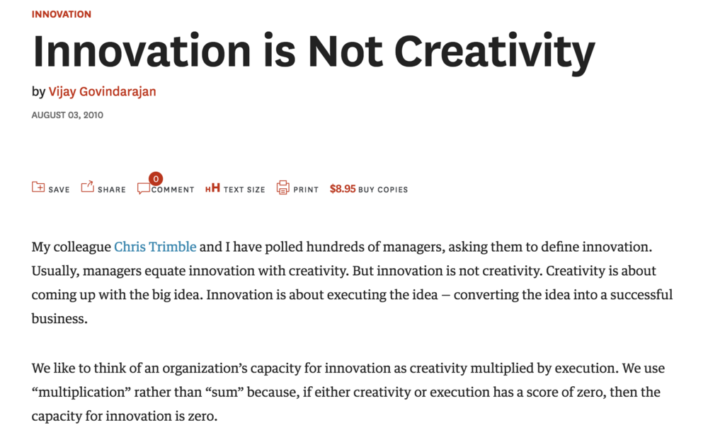 Further Reading. Innovation is Not Creativity, Harvard Business Review