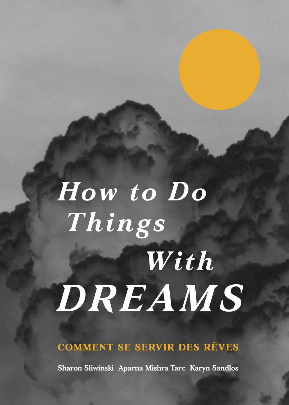 How to Do Things With Dreams - Comment se servir des rêves2018The first of our chapbooks exploring how dream-life might serve our collective struggles. How to Do Things With Dreams features three short essays by Aparna Mishra Tarc, Karyn Sandlos, and Sharon Sliwinski on the psychosocial dimensions of war, colonization, and sexual violence. Presented in both English and French.Download the PDF for free or order print copies for $10 (CAN) + shipping. Please contact us for order details.