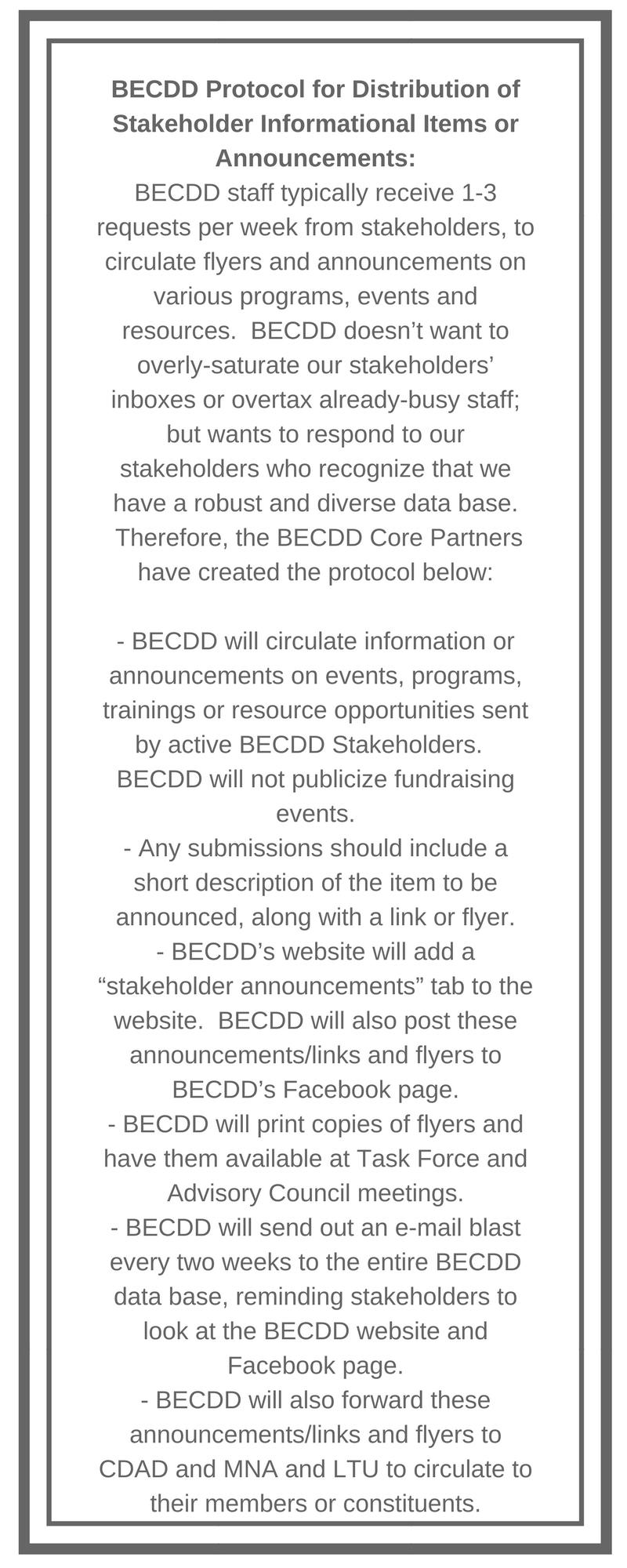 BECDD Protocol for Distribution of Stakeholder Informational Items or Announcements_BECDD staff typically receive 1-3 requests per week from stakeholders, to circulate flyers and announcements on various programs.png