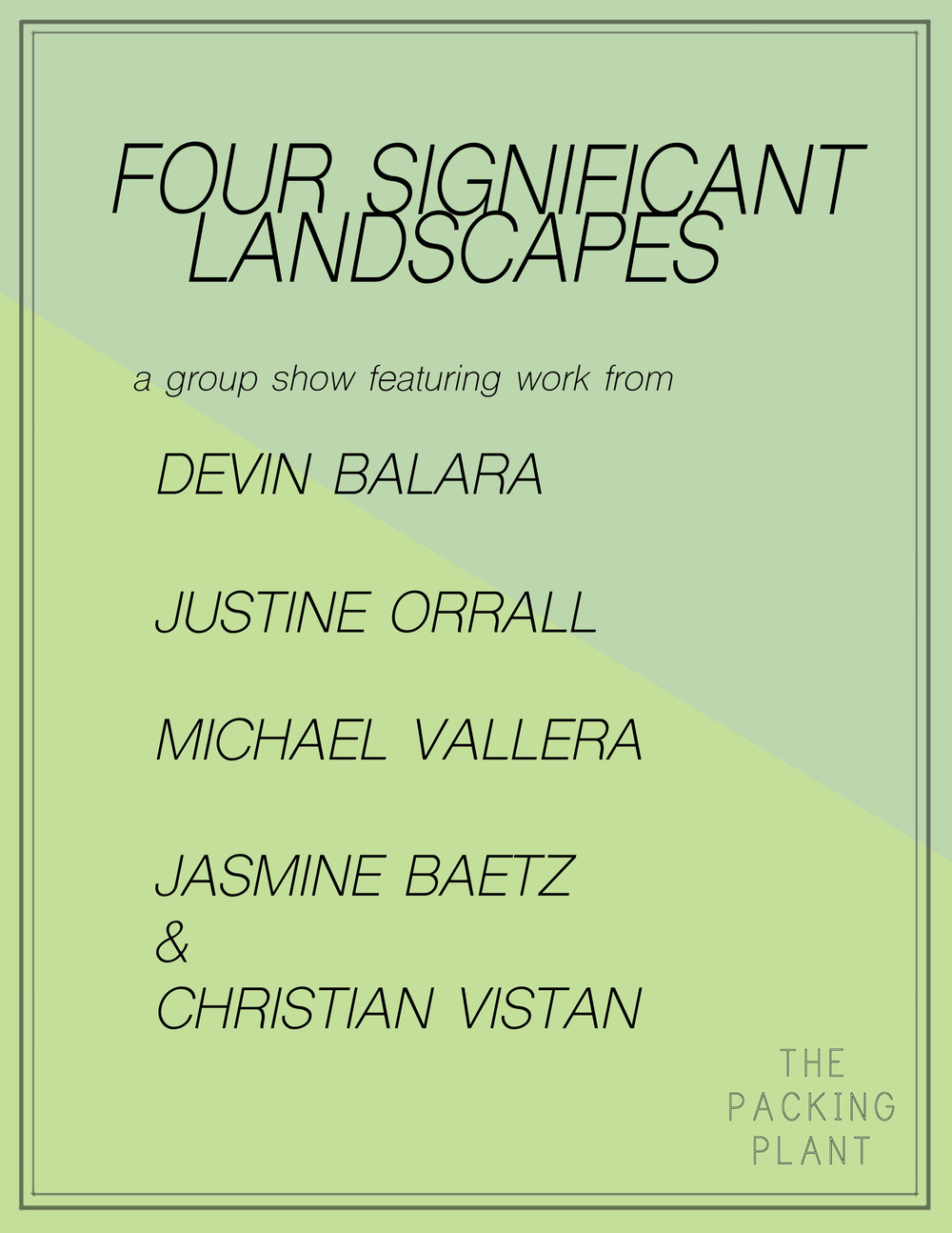 Four Significant Landscapes   Devin Balara, Justine Orrall, Michael Vallera, Jasmine Baetz & Christian Vistan  July 2015