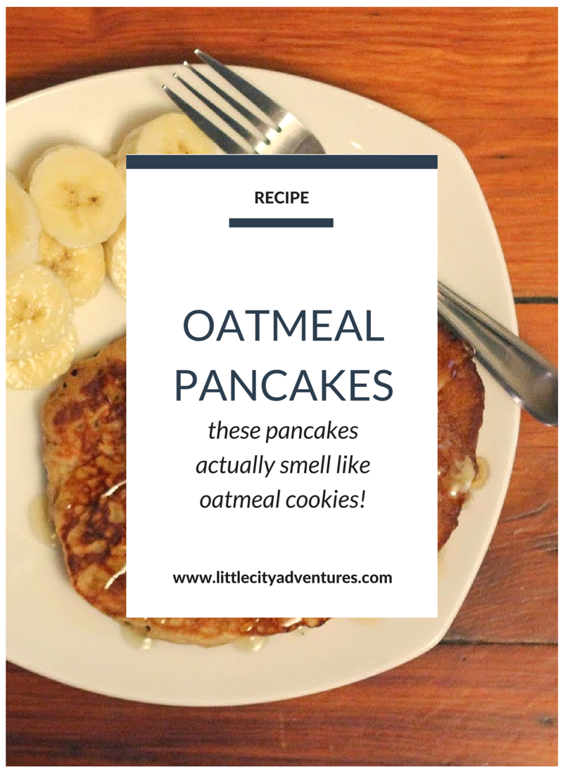 Oatmeal Pancakes that actually smell like oatmeal cookies? Um, yes, please!!