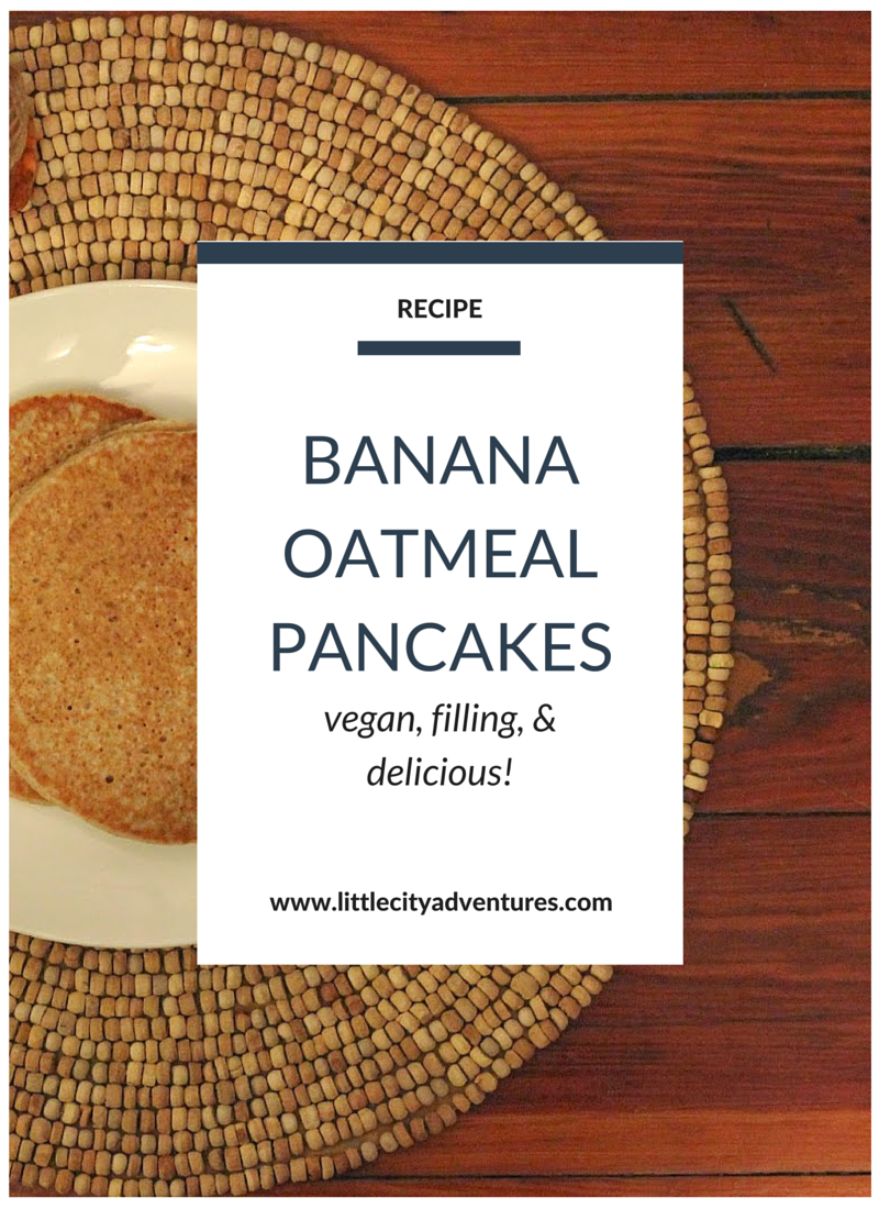 Recipe for vegan, filling, and delicious Banana Oatmeal Pancakes! YUM! #littlecitykitchen