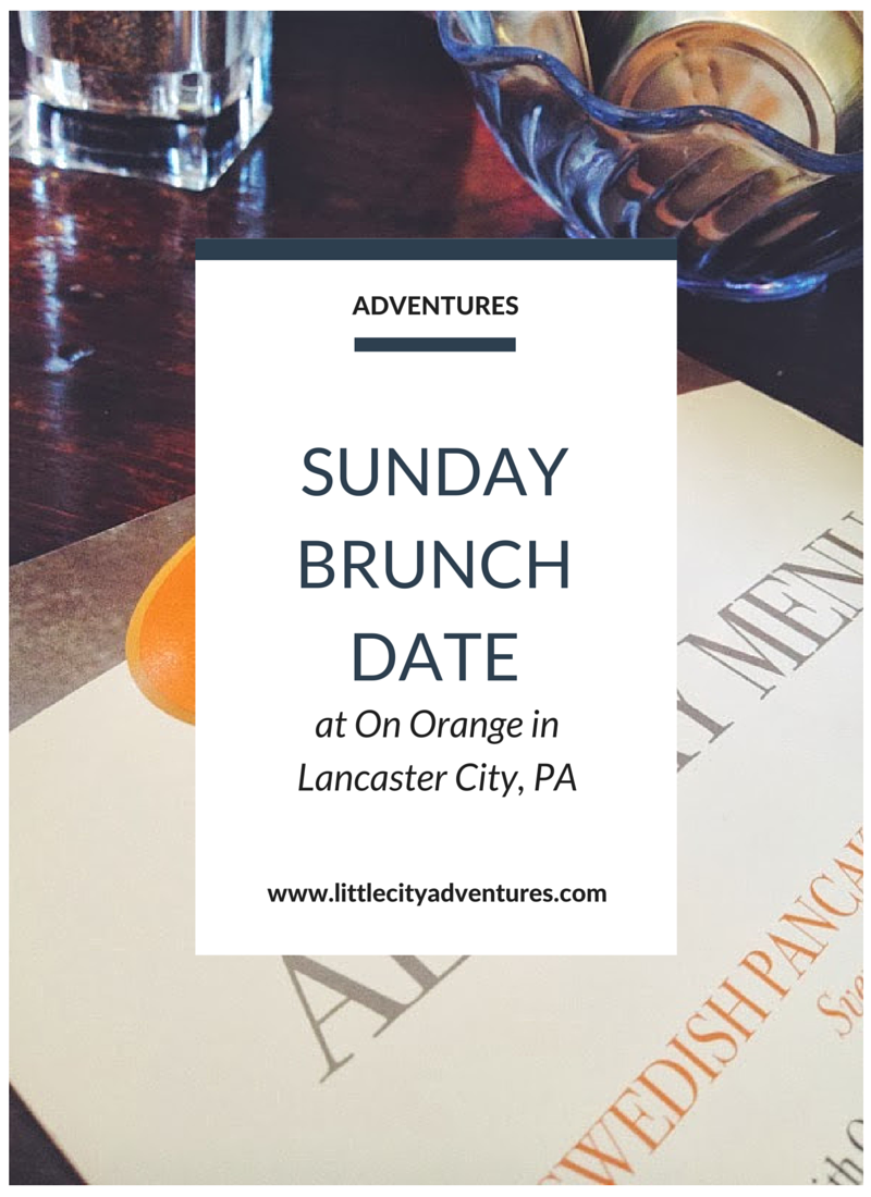 A visit to one of our favorite brunch spots, On Orange in Lancaster City, PA >>>