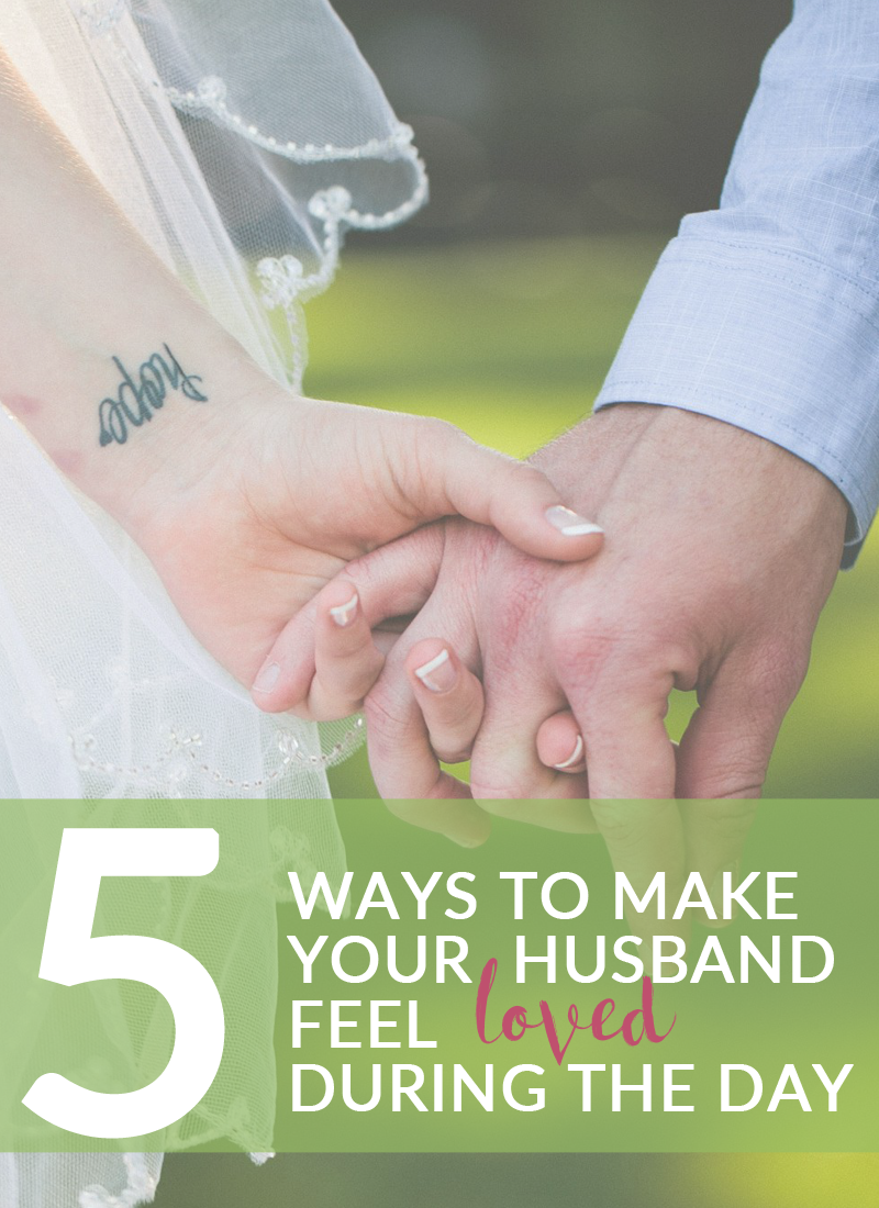 5 ways to make your husband feel loved during the day -- especially while he's at work. From sweet to saucy to helpful, these 5 things are sure to make him feel loved! http://www.littlecityadventures.com/2015/11/5-ways-to-make-your-husband-feel-loved.html
