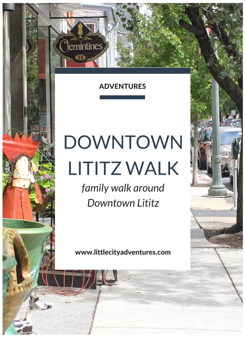 Downtown Lititz, PA is a great family destination