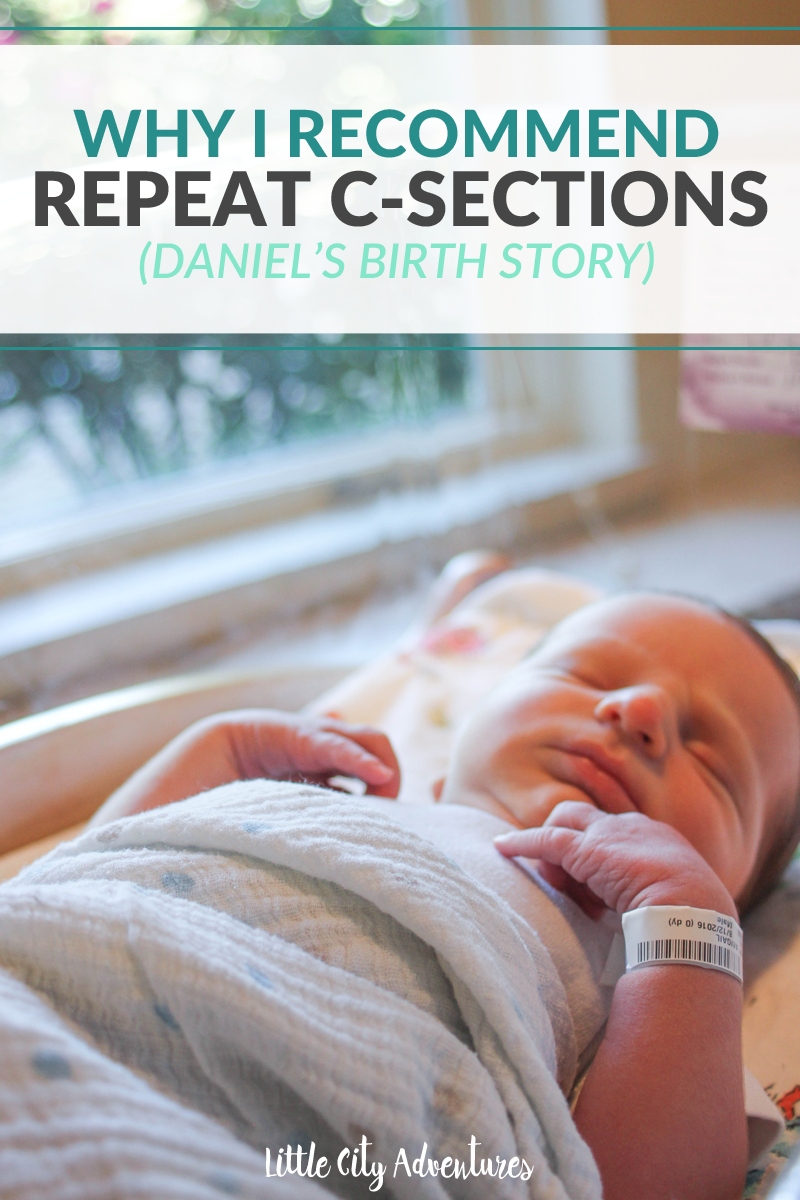 Why I Recommend Repeat C-Sections | Daniel's Birth Story ...