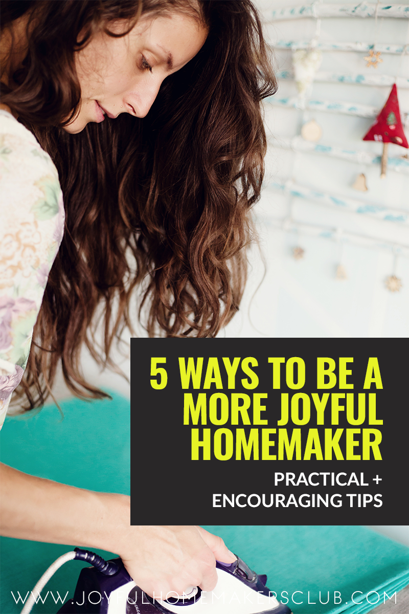 be a more joyful #homemaker with these 5 tips #homemaking #homemakingtips #motherhood