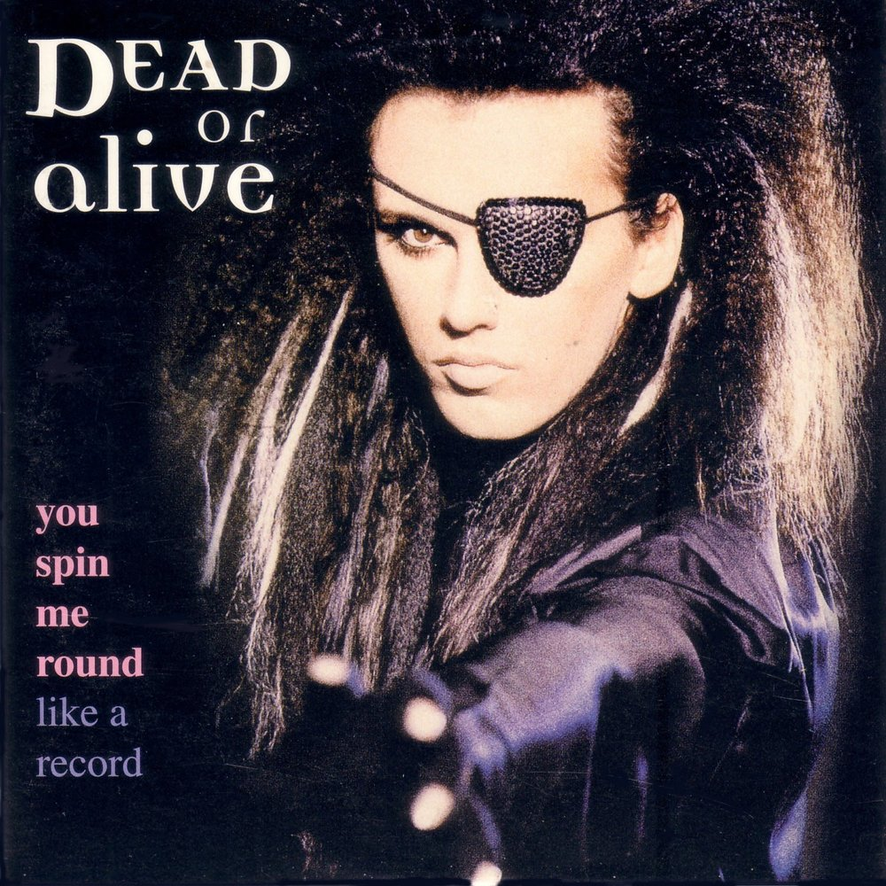 dead or alive - you spin me round.jpg