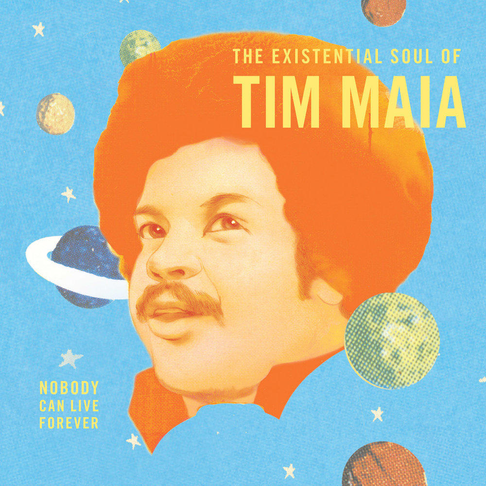Tim-Maia-The-Existential-Soul-of-Tim-Maia-Nobody-Can-Live-Forever.jpg
