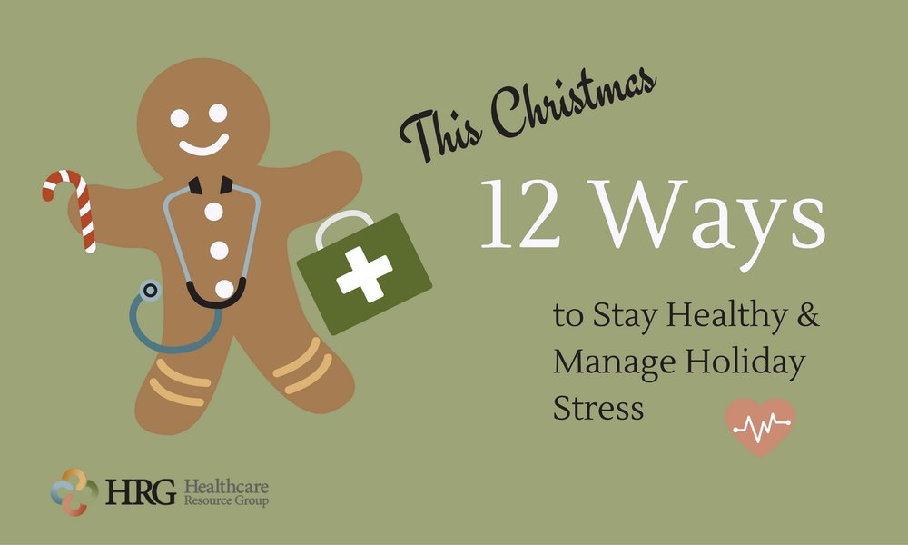 12-ways-to-stay-healthy-and-manage-holiday-stress-hrg