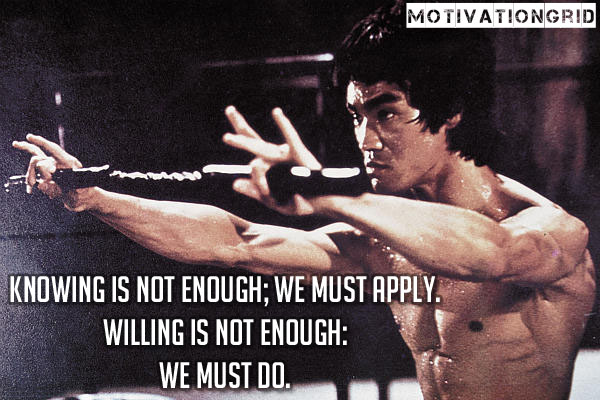 Bruce-Lee-Quote-Knowing-is-not-Enough.jpg