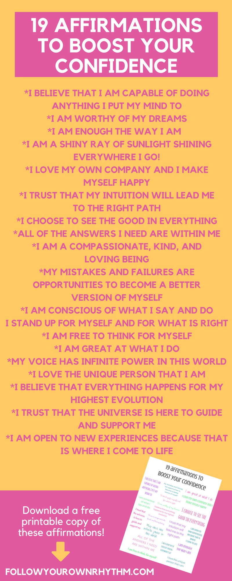 1. I believe that I am capable of doing anything I put my mind to2. I am worthy of my dreams3. I am enough the way I am 4. I am a shiny ray of sunlight shining everywhere I go!5. I love my own company and I make myse.png