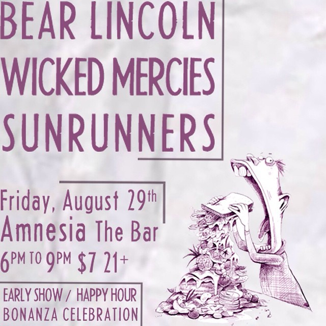 This Friday, get down with the get down at Amnesia for an early Bear Lincoln show. 6 to 9pm with @sunrunnersband and #wickedmercies. Ooowaaah!