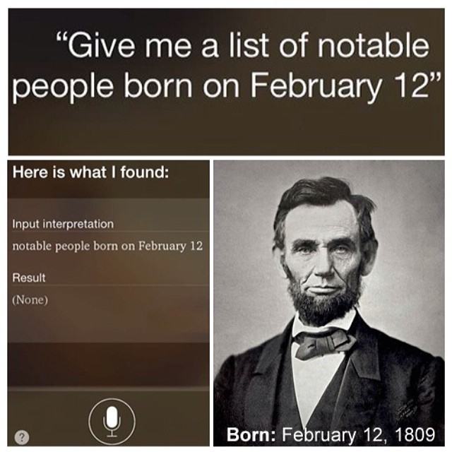 Oops. Siri may have forgotten about you but #weremember. Happy Birthday Honest Abe.