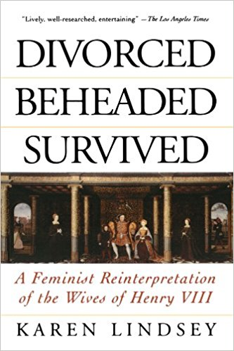 Divorced, Beheaded, Survived- A Feminist Reinterpretation of The Wives of Henry the VIII.jpg