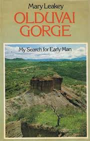 Olduvai Gorge- My Search for Early Man.jpeg