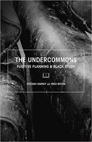 The Undercommons- Fugitive Planning & Black Study.jpg