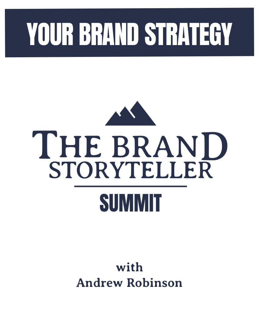 The Brand Storyteller SUMMIT_YourBrandStrategy_AndrewRobinson (dragged) copy.png