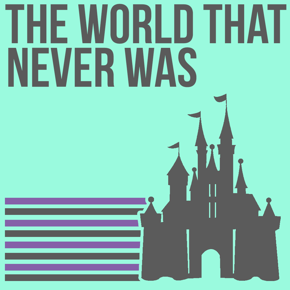 The World That Never Was  - Hosted by Josh, there have been many different ideas that Disney's theme park imagineers have thrown to the way side. These are the stories behind them and the politics involved in those stories.