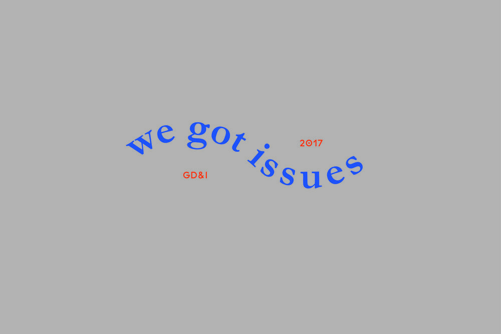 We Got Issues _ Editorial, Typography, Branding, Paper Mechanics View Project
