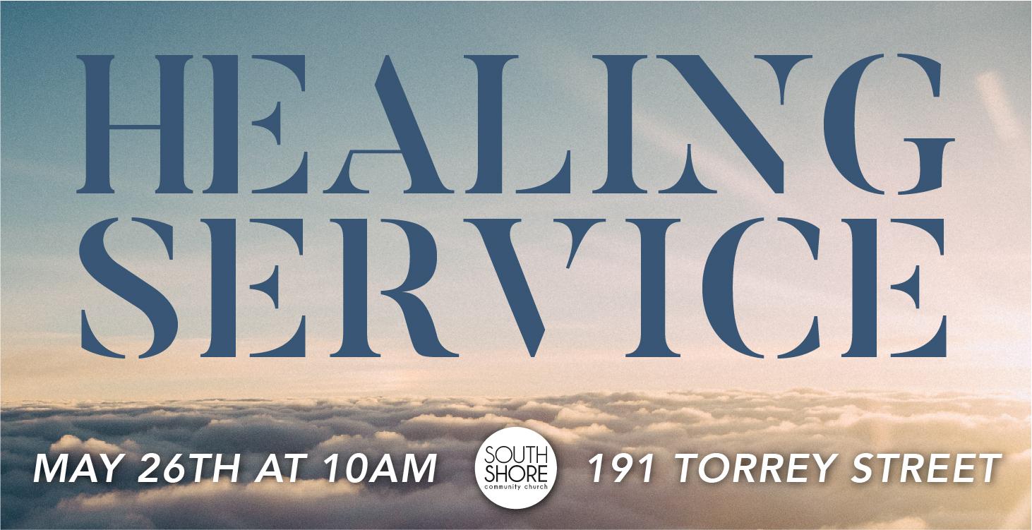 HEALING SERVICE — South Shore Community Church