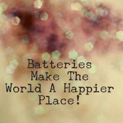 Batteries make the world a happier place
