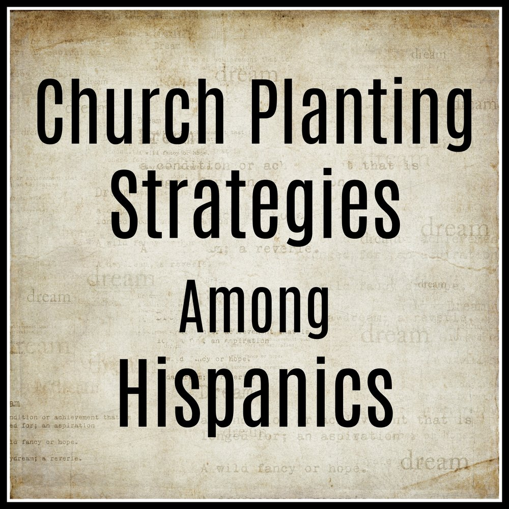 Church Planting Strategies Among Hispanics.jpg