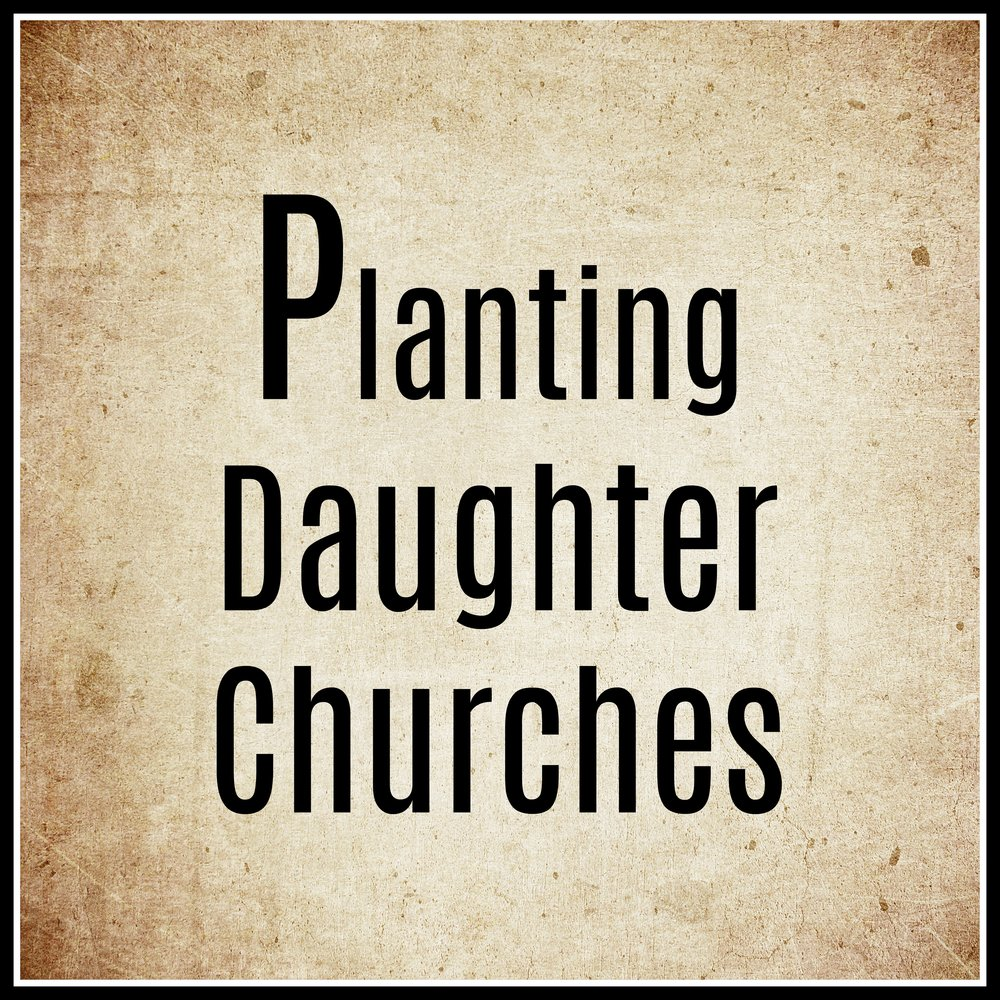 Planting Daughter Churches.jpg