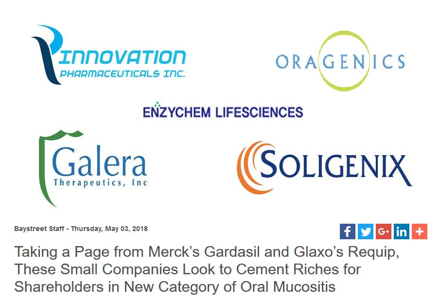 Source:  http://www.baystreet.ca/articles/stockstowatch/38594/Taking-a-Page-from-Mercks-Gardasil-and-Glaxos-Requip-These-Small-Companies-Look-to-Cement-Riches-for-Shareholders-in-New-Category-of-Oral-Mucositis