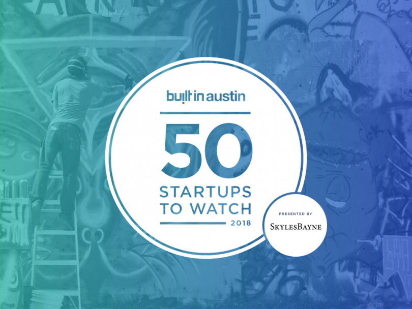 BuiltInAustin - January 16, 2018 - BuiltInAustin's Top 50 Startups to Watch