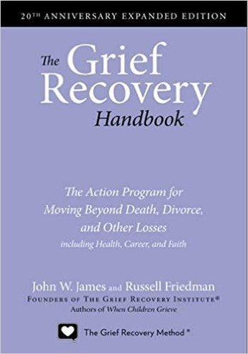 Grief Recovery Handbook by Grief Recovery Institute